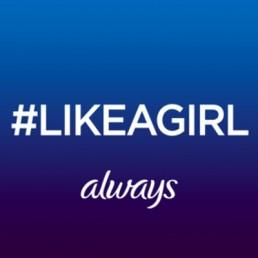 #LikeAGirl Always
