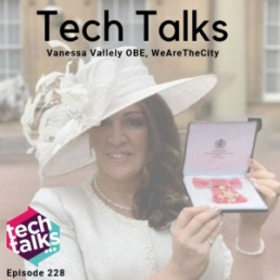 Tech Talks - Vanessa Vallely OBE