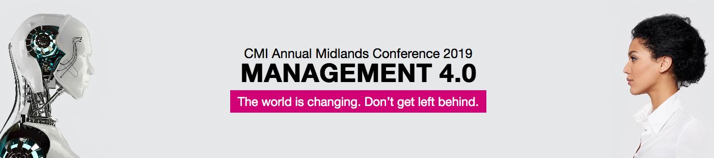CMI Annual Midlands Conference: Management 4.0