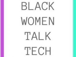 Black Women Talk Tech BWTT featured