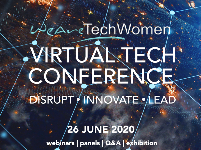 WeAreTechWomen are excited to announce the largest virtual women in tech conference for 2020   26 June