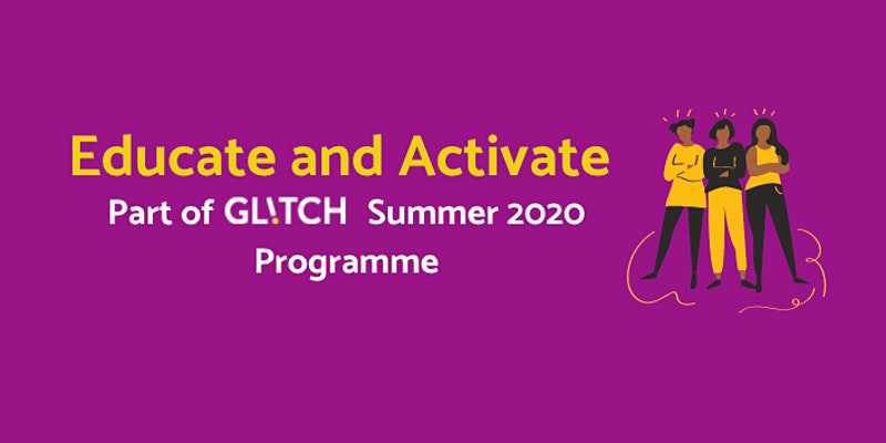 Educate and Activate Glitch online event