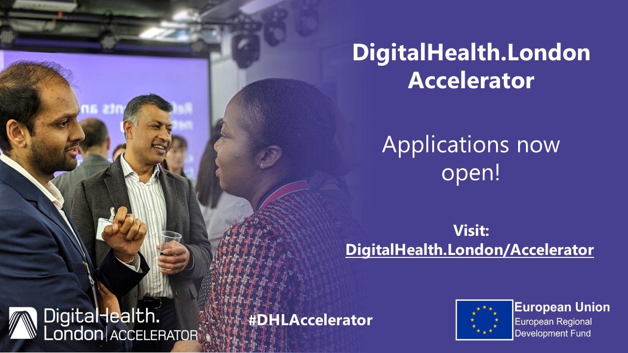 •	DigitalHealth.London Accelerator programme