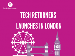 Tech Returners Launches in London