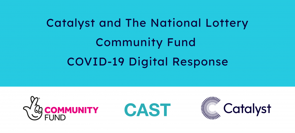 Catalyst and the National Lottery Community Fund COVID 19 Digital Response, charities