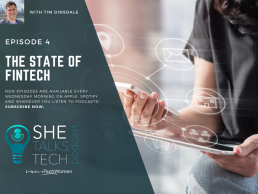 The State of Fintech - Tim Dinsdale | She Talks Tech podcast