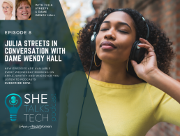 She Talks Tech - Julia Streets in conversation with Dame Wendy Hall