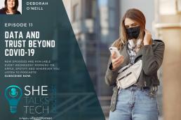 She Talks Tech podcast episode - Data and Trust Beyond COVID-19 - Deborah O'Neill