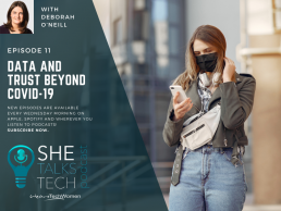 She Talks Tech podcast episode - Data and Trust Beyond COVID-19 - Deborah O'Neill