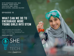 What can we do to encourage more young girls into STEM - She Talks Tech podcast