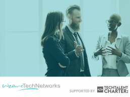 WeAreTechNetworks supported by The Tech Talent Charter