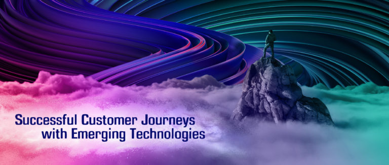 Successful Customer Journeys with emerging technologies