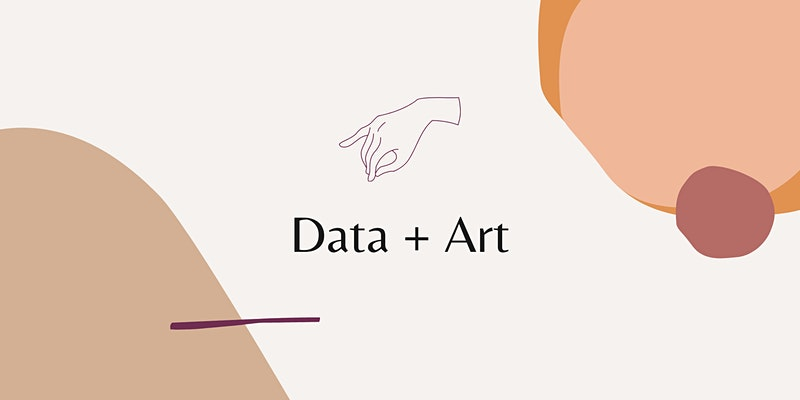 Data and Art, Women in Data Event