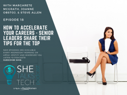 How to accelerate your careers - She Talks Tech podcast