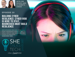 Will this be building cyber resilience: Cyber risk is here to stay, businesses must build resilience? She Talks Tech podcast