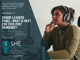 What is next for Tech post pandemic? She Talks Tech podcast