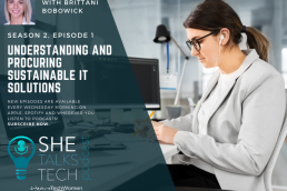 Understanding and procuring sustainable IT solutions - She Talks Tech podcast