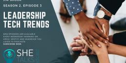 Leadership Tech Trends - She Talks Tech podcast