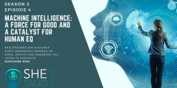 She Talks Tech podcast on 'Machine Intelligence' with Inma Martinez