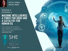 She Talks Tech podcast on 'Machine Intelligence' with Inma Martinez
