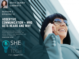 She Talks Tech podcast on 'Assertive Communication – who gets heard and why' with Jenny Garrett OBE
