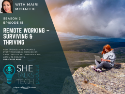 She Talks Tech podcast on 'Remote Working – Surviving & Thriving' with Mairi McHaffie