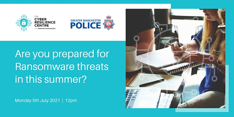 cyber resilience centre for Greater Manchester, Ransomware threats event