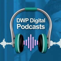 DWP Digital Podcasts