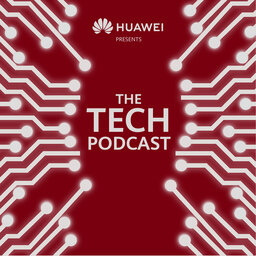 Huawei - The Tech Podcast