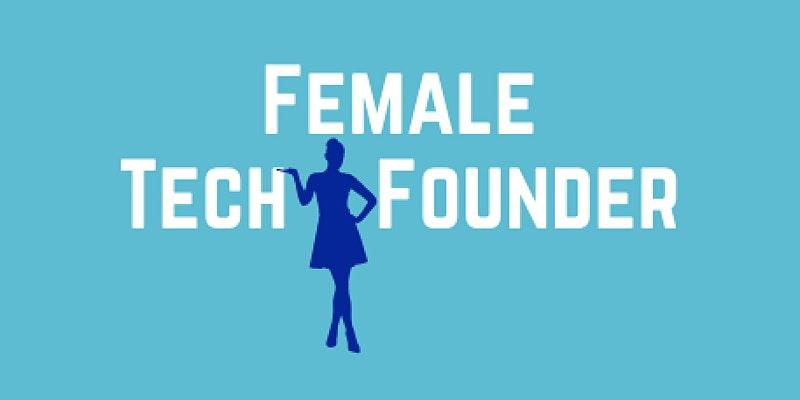 #FemaleTechFounder event