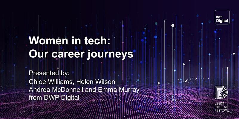 Women in tech career journeys, DWP Digital