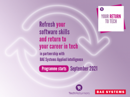 Your Return to Tech with Tech Returners and BAE Systems Applied Intelligence