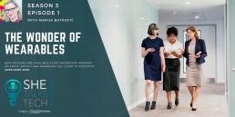 She Talks Tech - The Wonder of Wearables