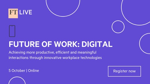 The Future of Work - Digital - FT Live