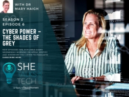 SheTalksTech Podcast - Cyber Power – The Shades of Grey with Dr Mary Haigh, BAE Systems